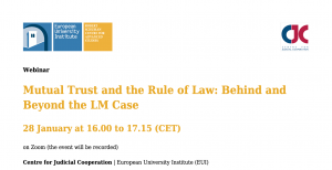 Webinar - Mutual Trust and the Rule of Law: Behind and Beyond the LM Case @ ONLINE